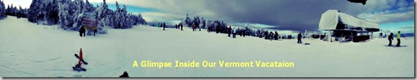A Glimpse Inside Our Vermont Vacation