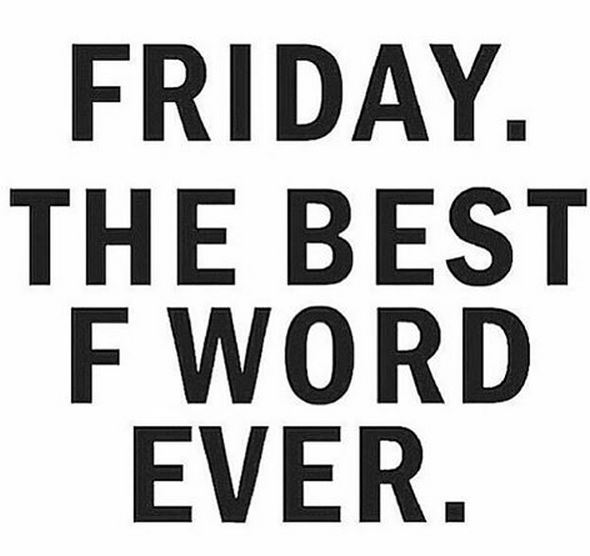 Friday the best F word